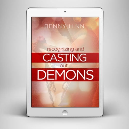 Recognizing and Casting Out Demons - Front Cover - Benny Hinn Ministries