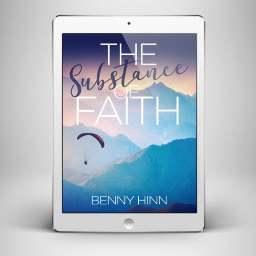 The Substance of Faith - Front Cover - Benny Hinn Ministries