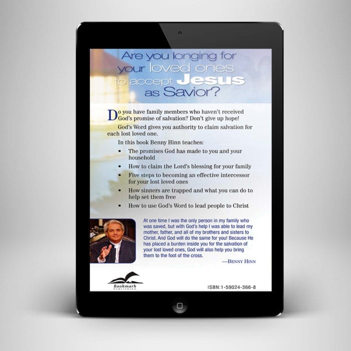 How To Pray For The Salvation Of Your Lost Loved Ones - back cover - Benny Hinn Ministries