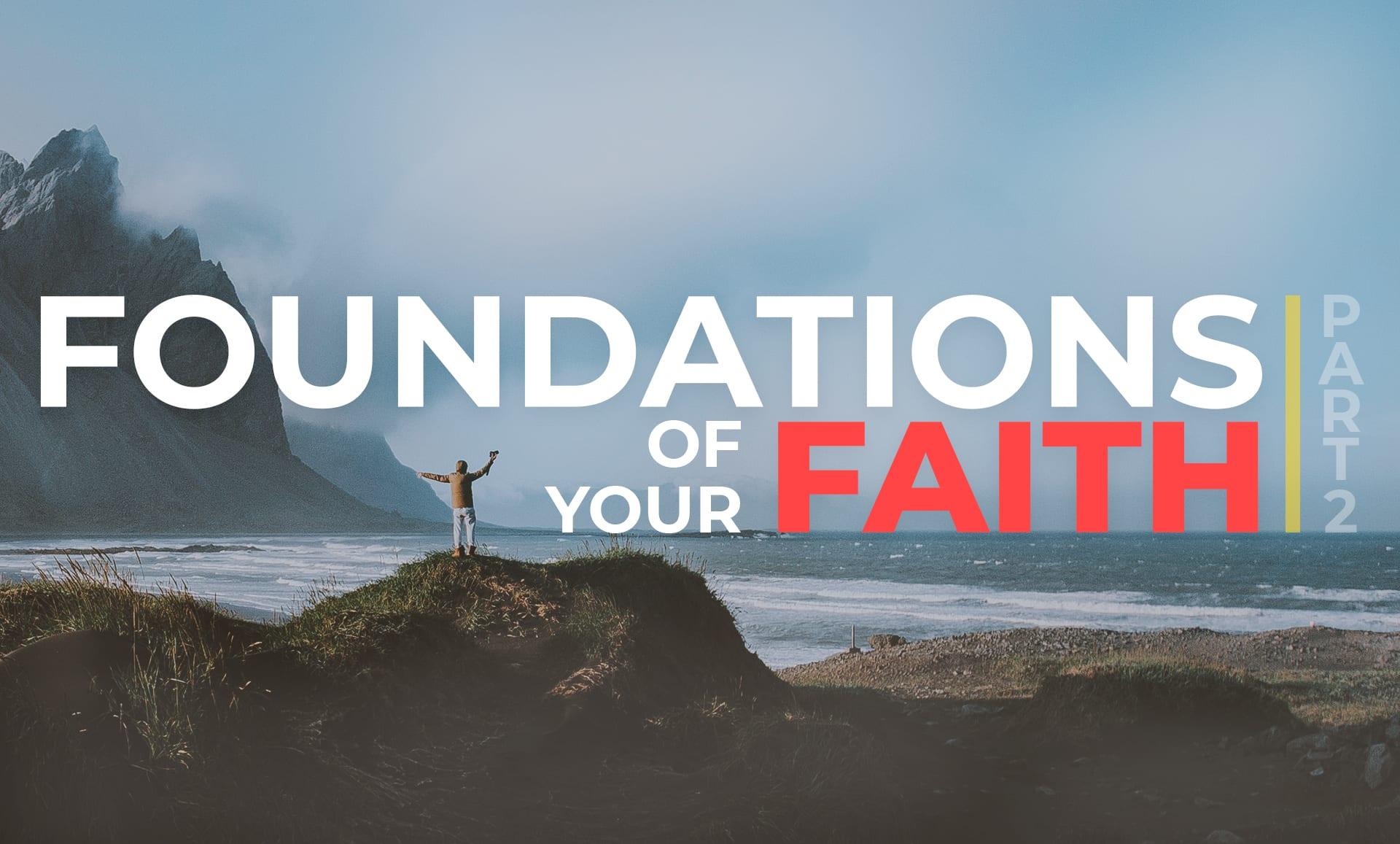 Foundations of Faith P2